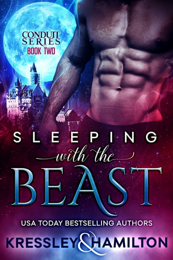 Sleeping with the Beast - A Steamy Paranormal Romance Spin on Beauty and the Beast ebook by Conner Kressley,Rebecca Hamilton