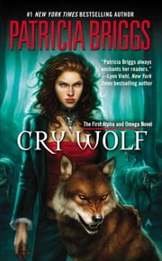 Cry Wolf ebook by Patricia Briggs
