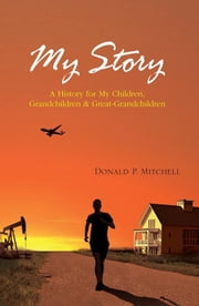 My Story ebook by Donald P. Mitchell