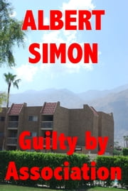 Guilty by Association: A Henry Wright Mystery ebook by Albert Simon