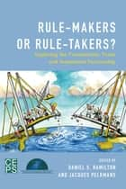 Rule-Makers or Rule-Takers? ebook by Jacques Pelkmans,Daniel S. Hamilton