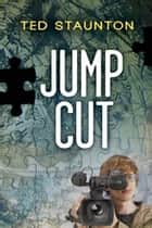 Jump Cut ebook by Ted Staunton