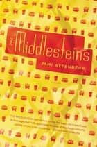 The Middlesteins - A Novel ebook by Jami Attenberg