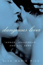 Dangerous Lover ebook by Lisa Marie Rice