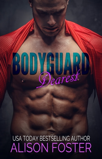 Bodyguard Dearest ebook by Alison Foster