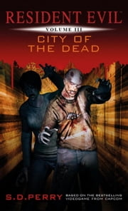 Resident Evil: City of the Dead ebook by S.D. Perry