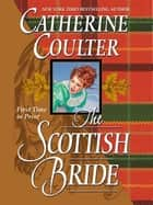 The Scottish Bride - Bride Series ebook by Catherine Coulter