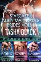 Stargazer Alien Mail Order Brides: Collection #1 (Intergalactic Dating Agency) ebook by Tasha Black