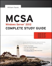 MCSA Windows Server 2012 Complete Study Guide - Exams 70-410, 70-411, 70-412, and 70-417 ebook by William Panek