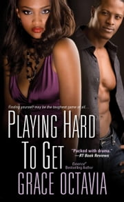 Playing Hard To Get ebook by Grace Octavia