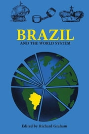 Brazil and the World System ebook by Richard Graham