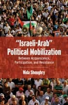 """Israeli-Arab"" Political Mobilization ebook by N. Shoughry"