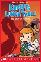 Knights of the Lunch Table #2: The Dragon Players ebook by Frank Cammuso