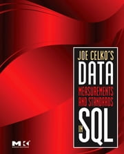 Joe Celko's Data, Measurements and Standards in SQL ebook by Joe Celko