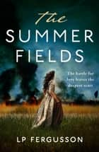 The Summer Fields ebook by LP Fergusson