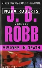 Visions in Death ebook by J. D. Robb