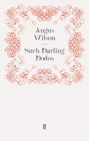 Such Darling Dodos - And Other Stories ebook by Angus Wilson
