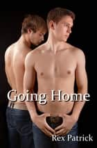 Going Home ebook by Rex Patrick