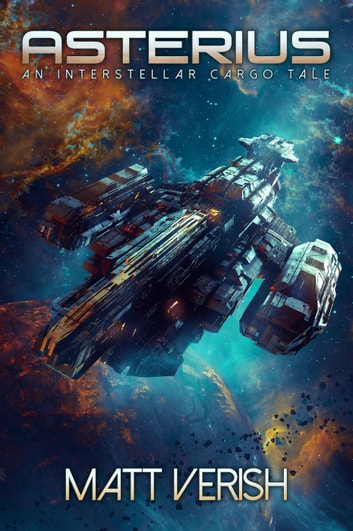 Asterius - Interstellar Cargo, #0 ebook by Matt Verish