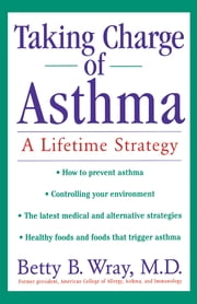 Taking Charge of Asthma - A Lifetime Strategy ebook by Betty B. Wray
