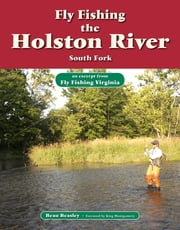 Fly Fishing the Holston River, South Fork - An Excerpt from Fly Fishing Virginia ebook by Beau Beasley,King Montgomery