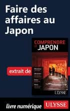 Faire des affaires au Japon ebook by Martin Beaulieu
