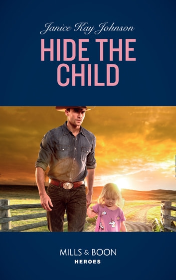 Hide The Child (Mills & Boon Heroes) 電子書 by Janice Kay Johnson