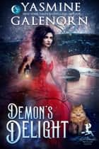 Demon's Delight ebook by Yasmine Galenorn