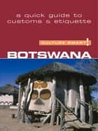 Botswana - Culture Smart! - The Essential Guide to Customs & Culture ebook by