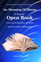 The Meaning of Illness is Now an Open Book, Cross-referencing Illness and Issues ebook by Bruce Dickson