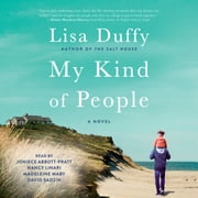 My Kind of People - A Novel audiobook by Lisa Duffy