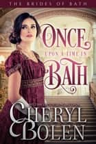 Once Upon a Time in Bath ebook by