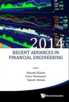 Recent Advances in Financial Engineering 2014 ebook by Masaaki Kijima,Yukio Muromachi,Takashi Shibata