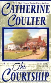 The Courtship - Bride Series ebook by Catherine Coulter