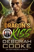Dragon's Kiss - A Dragon Shifter Romance ebook by Deborah Cooke