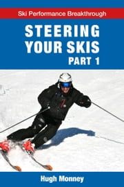 Steering Your Skis: Part 1 ebook by Hugh Monney