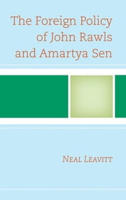 The Foreign Policy of John Rawls and Amartya Sen ebook by Neal Leavitt