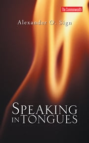 Speaking in Tongues ebook by Alexander O. Sign