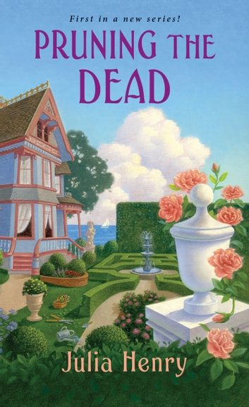 Pruning the Dead ebook by Julia Henry