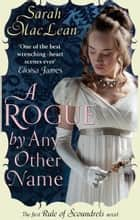 A Rogue by Any Other Name ebook by Sarah MacLean