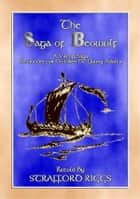 THE SAGA OF BEOWULF - A Viking Saga retold in novel format - Retold for Young Adults and Children ebook by Anon E. Mouse, Retold by Strafford Riggs
