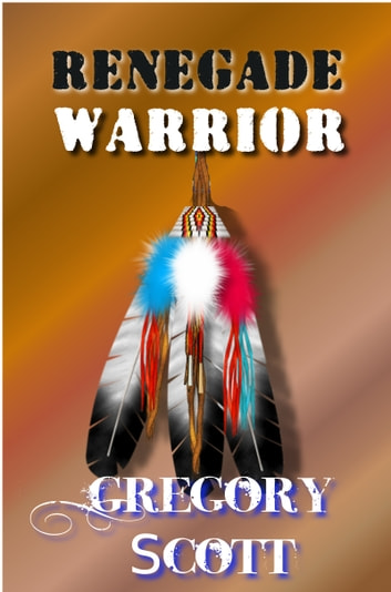 Renegade Warrior ebook by Gregory Scott