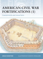 American Civil War Fortifications (1) - Coastal brick and stone forts ebook by Angus Konstam