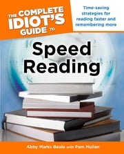 The Complete Idiot's Guide to Speed Reading ebook by Pam Mullan,Abby Marks Beale
