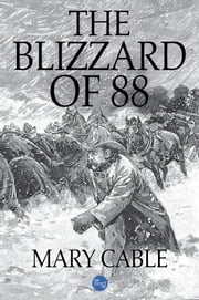 The Blizzard of 88 ebook by Mary Cable