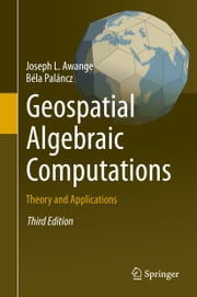 Geospatial Algebraic Computations - Theory and Applications ebook by Joseph L. Awange,Béla Paláncz