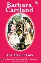 The Tree of Love ebook by Barbara Cartland