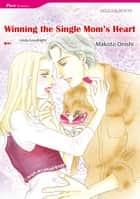 WINNING THE SINGLE MOM'S HEART (Mills & Boon Comics) - Mills & Boon Comics ebook by Linda Goodnight, Makoto Onishi