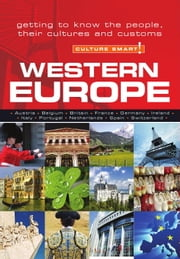 Western Europe - Culture Smart! - Getting to Know the People, Their Culture and Customs ebook by Roger Jones