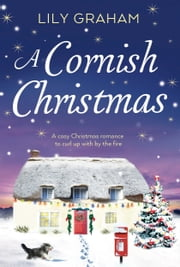 A Cornish Christmas - A cosy Christmas romance to curl up with by the fire ebook by Lily Graham
